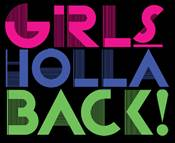 Girls Holla Back!